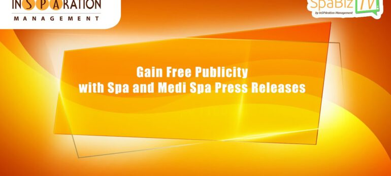 Gain Free Publicity with Spa and Medi Spa Press Releases