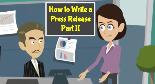 22: How to Write a Press Release Part 2