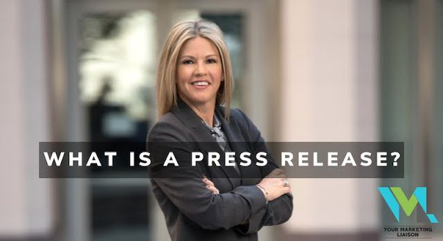 What Is A Press Release? | Your Marketing Liaison