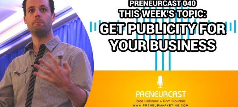 PreneurCast040: Getting Publicity with Press Releases