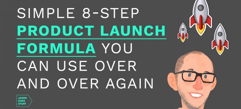 A simple 8-step product launch formula you can use over and over again