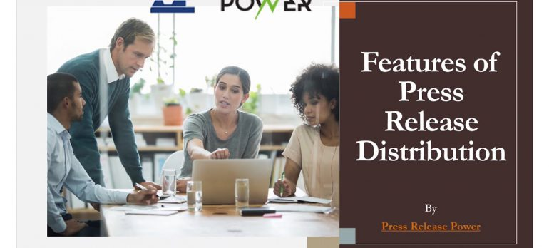 Features of Press Release Distribution By Press Release Power