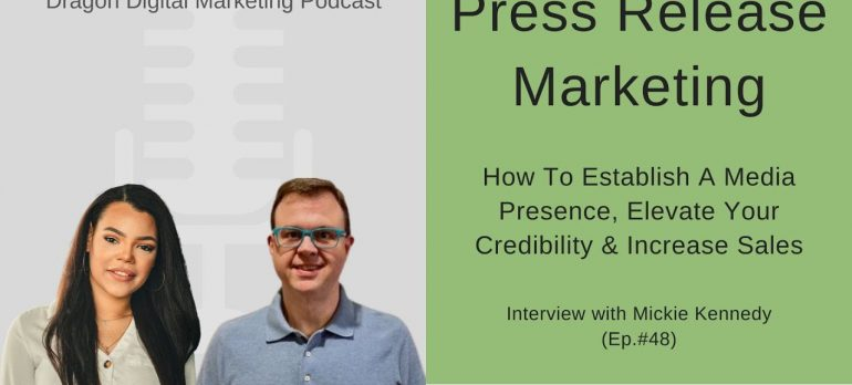 Press Release Marketing with Mickie Kennedy, Dragon Digital Marketing Podcast Episode 48