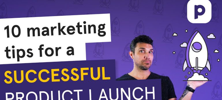 10 marketing tips for a SUCCESSFUL PRODUCT LAUNCH